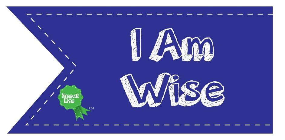 I Am Wise Speak Life Badge
