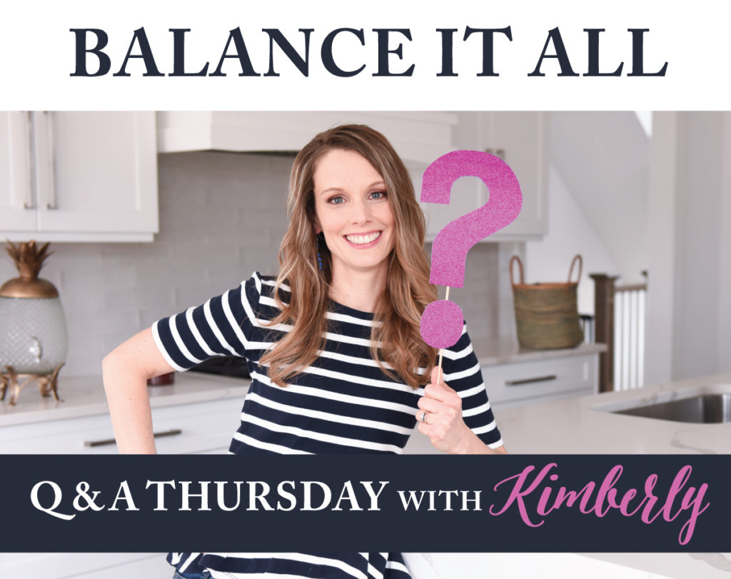 Balance it all without Mom guilt Q & A thursday
