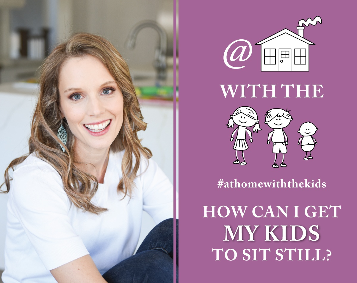 Video 1 - How Can I Get My kids to Sit Still
