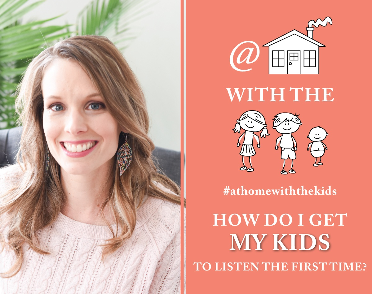 How do I get my kids to listen the first time