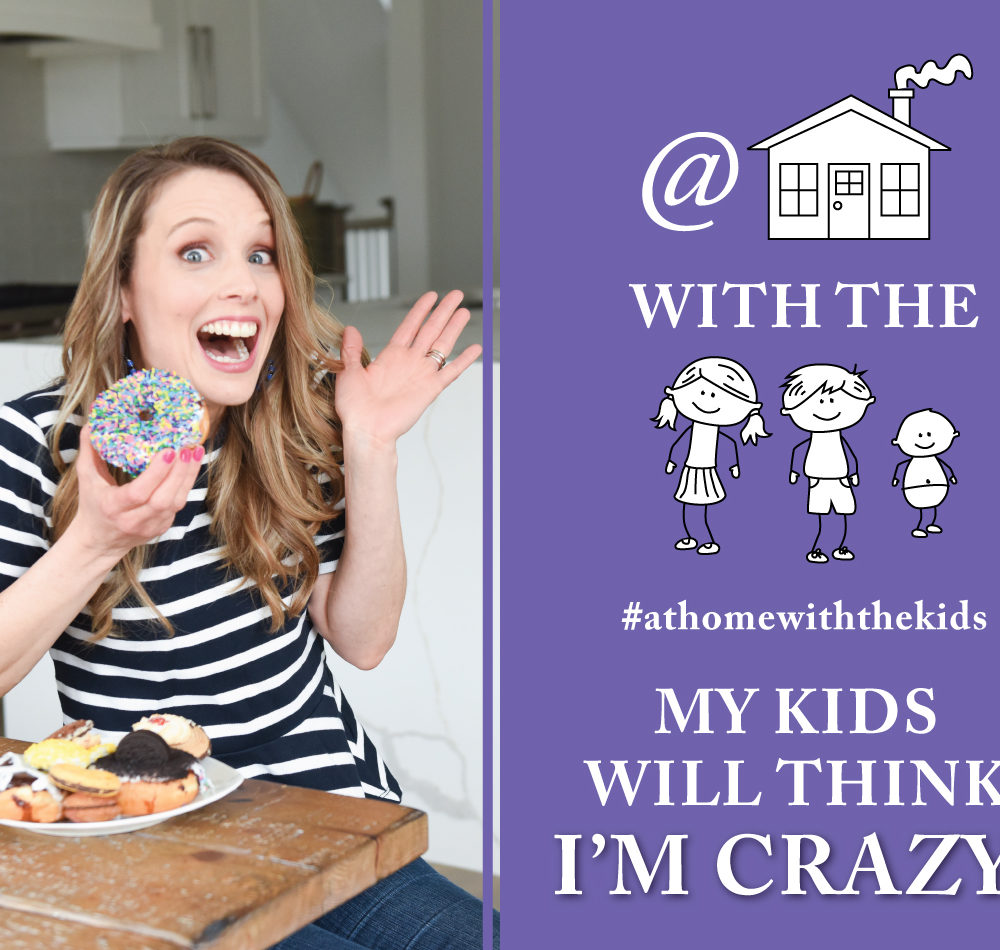 My Kids will think I'm crazy!