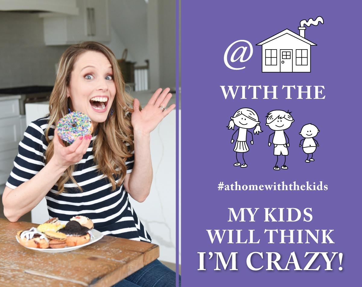 My Kids will think I'm crazy!