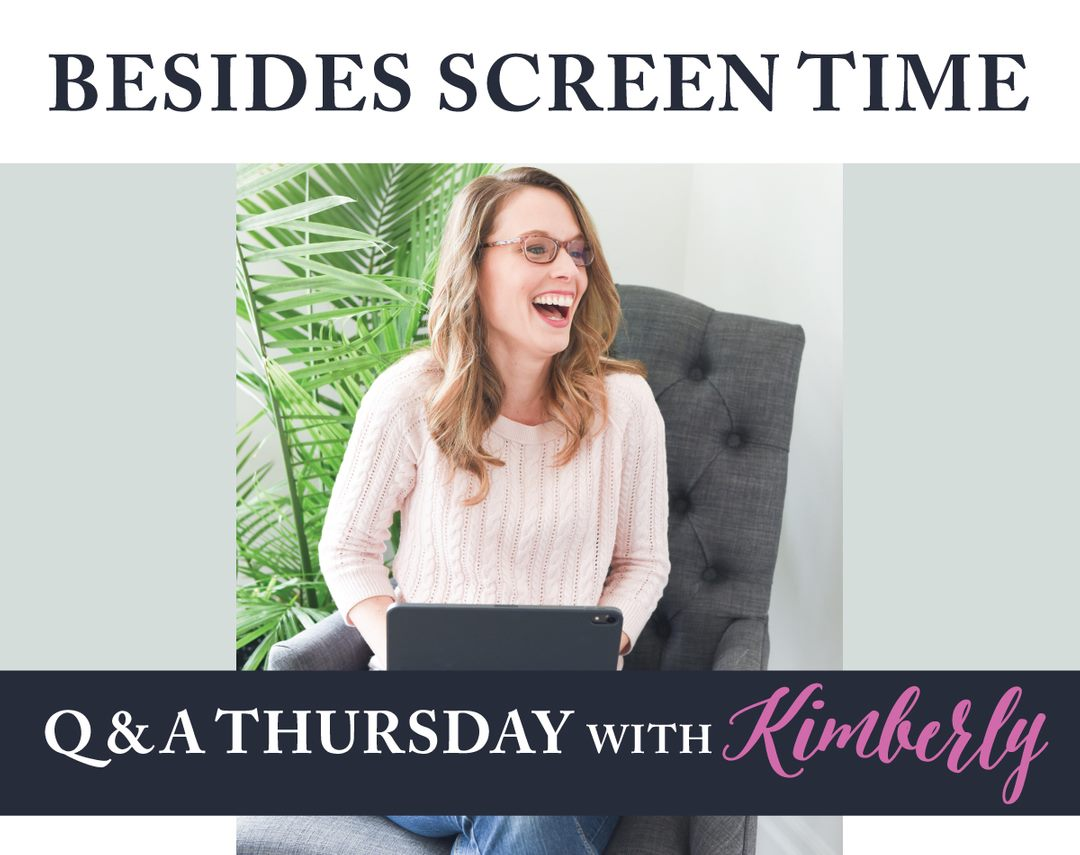 Besides Screen Time Kimberly laughing